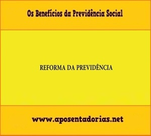 Reforma da Previdência – Como fica a Aposentadoria