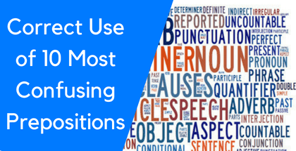 Correct Use of 10 Most Confusing Prepositions