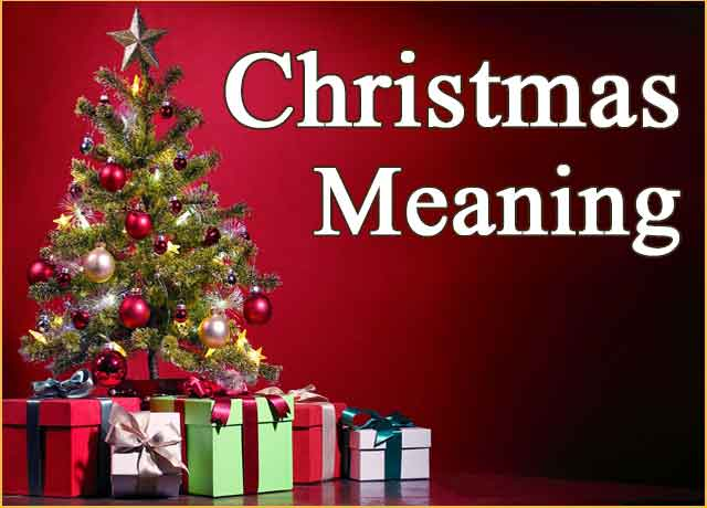 What is Christmas Meaning? Adorable Celebration 100%