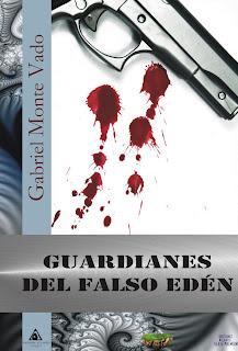 Guardianes del falso Edén - Gabriel Monte Vado