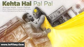KEHTA HAI PAL PAL LYRICS (Pyar Kiya To Nibhana) | Armaan Malik,Shruti Pathak