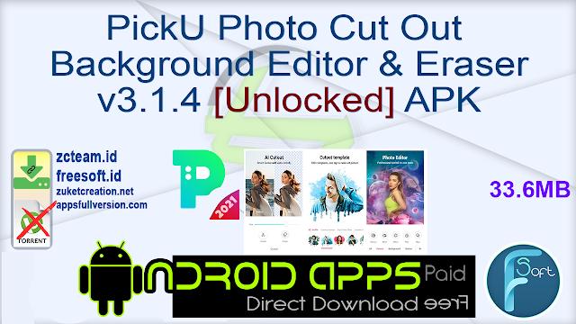 PickU Photo Cut Out Background Editor & Eraser v3.1.4 [Unlocked] APK