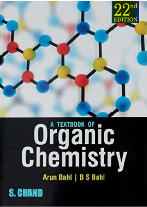 A Textbook Of Organic Chemistry 22nd Edition Arun Bahl , B S Bahl  in pdf