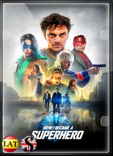 Cómo Me Convertí en Superhéroe (2020) WEB-DL 1080P LATINO/INGLES