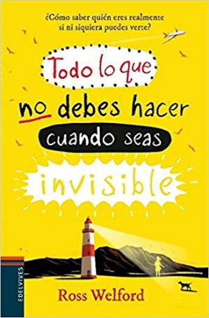 Libro juvenil recomendado +12 edad, Todo lo que no debes hacer cuando seas invisible