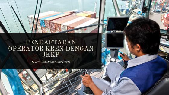 Borang Pendaftaran Operator Kren Dengan JKKP