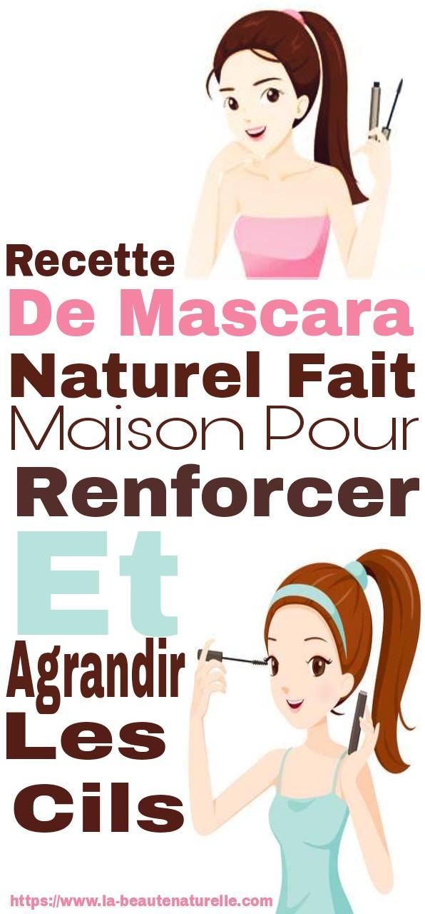 Recette de mascara naturel fait maison pour renforcer et agrandir les cils
