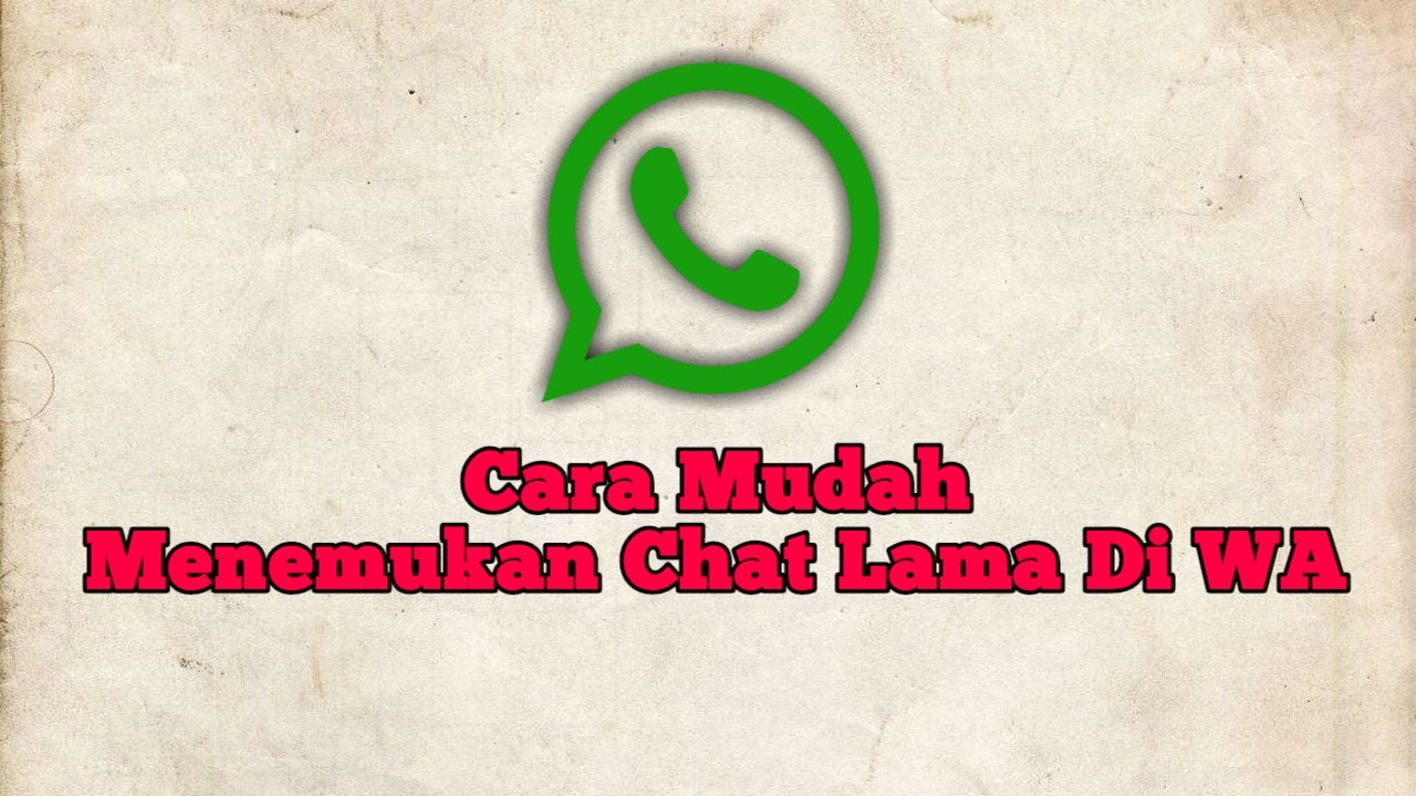 cara mencari chat lama di whatsapp