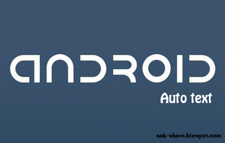 Cara Menambah Tulisan Unik Pada Autotext di Android