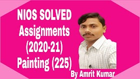 PAINTING (225)   NIOS FREE SOLVED ASSIGNMENTS (2020-21)   TMA-PAINTING (225) 20-21