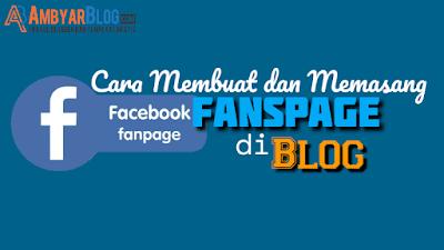 Cara Membuat dan Memasang Fanspage Facebook di Blog