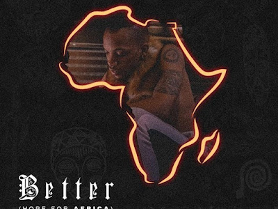 Music: Tekno – Better (Hope For Africa)