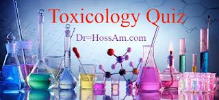 كويز توكسيكولوجي Toxicology Quiz