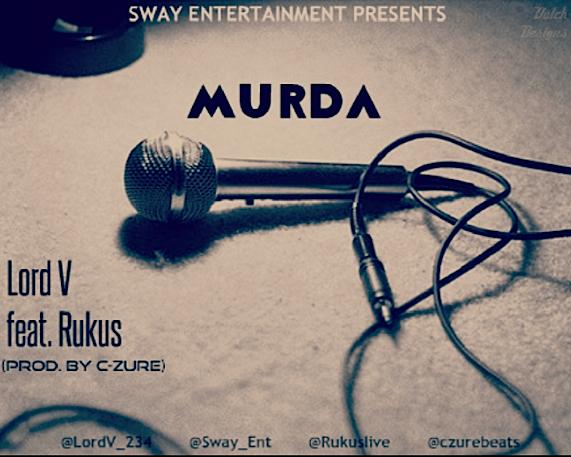 Lord V - ft Rukus - Murda (Prod. C-Zure)