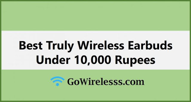 best wireless earbuds under 10000 rs in India