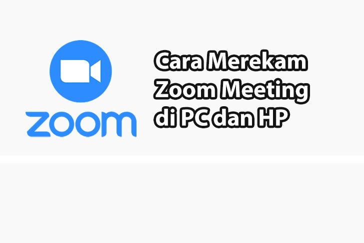 Cara Merekam Zoom Meeting di PC dan HP