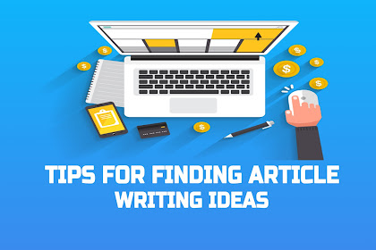 Tips for Finding Article Writing Ideas