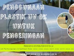 Manfaat Plastik Uv - Penggunaan Plastik Uv 6% Untuk Pengeringan