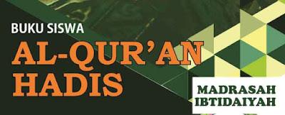 Buku Siswa Al-Qur'an Hadis Kelas 1,2,3,4,5,6 MI Kurikulum 2013