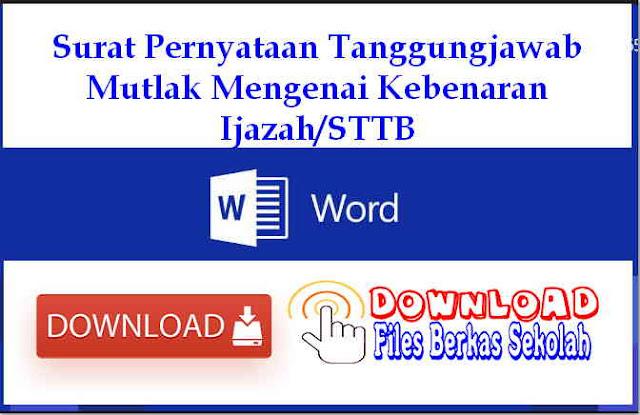 Download Surat Pernyataan Tanggungjawab Mutlak Mengenai Kebenaran Ijazah/STTB
