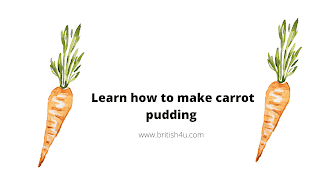 Learn how to make carrot pudding