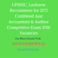 UPSSSC, Lucknow Recruitment for 2172 Combined Asst Accountant & Auditor Competitive Exam 2016 Vacancies