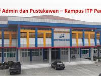 Lowongan Staf Admin dan Pustakawan Kampus ITP Padang - Jalan Gajah Mada Kandis Nanggalo Padang