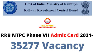 Sarkari Exam: RRB NTPC Phase VII Admit Card 2021- 35277 Vacancy