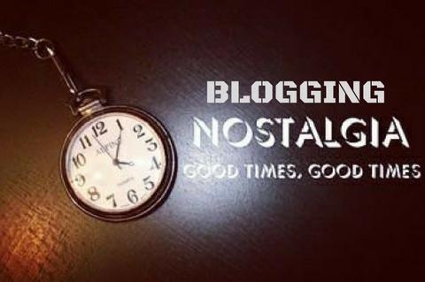 Blog Nostalgia Blogging Nostalgia