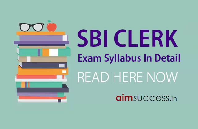 SBI Clerk 2018 Exam Syllabus In Detail  Read Here Now