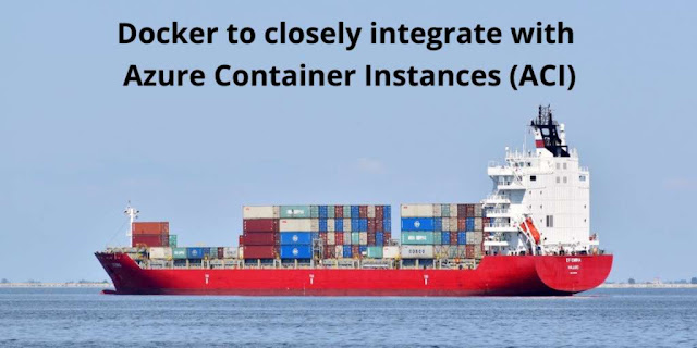 Docker to closely integrate with Azure Container Instances (ACI)