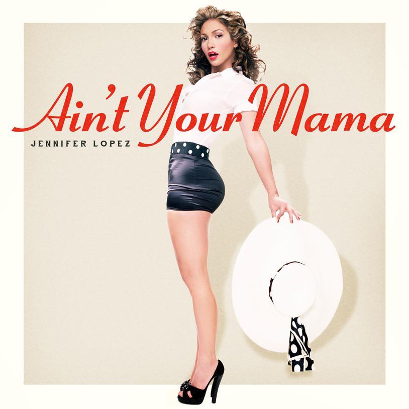 Baixar Jennifer Lopez - Ain't Your Mama Grátis MP3