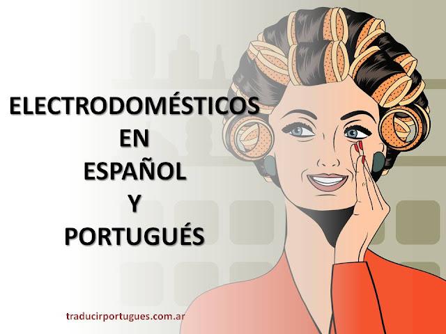 electrodomésticos, español, portugués, traducciones, traductores