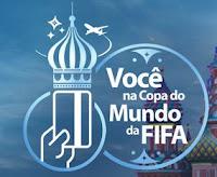 Promoção Você na Copa do Mundo FIFA com Cartões Caixa Visa