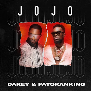 [MP3 DOWNLOAD]Darey – Jojo ft. Patoranking