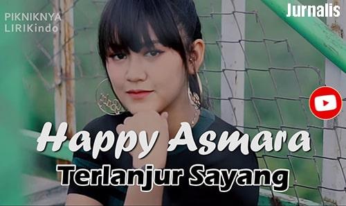 Lirik Lagu Happy Asmara - Terlanjur Sayang