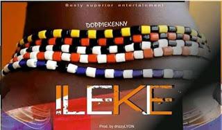 {Music} DoppieKenny - ILEKE