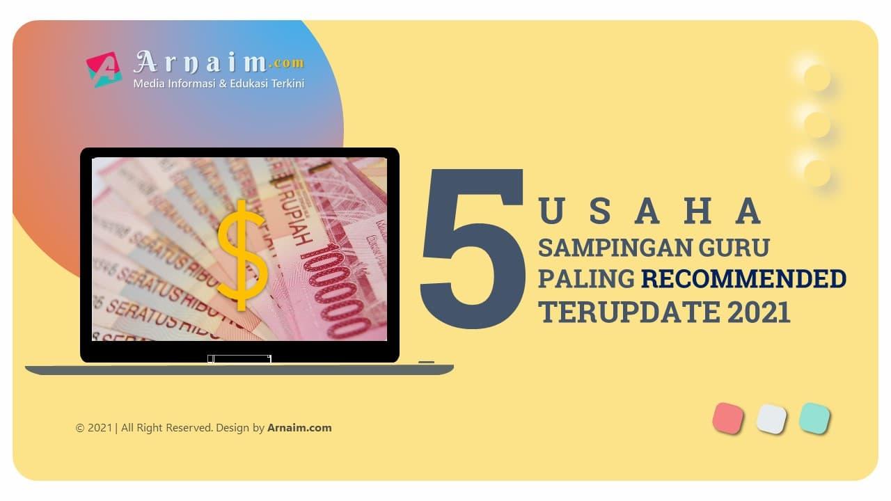 ARNAIM.COM - 5 Usaha Sampingan Guru Paling Recommended Terupdate 2021