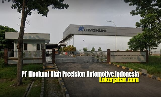 Lowongan Kerja PT Kiyokuni High Precision Automotive Indonesia 2021