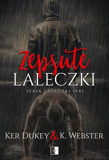 """Ker Dukey & K. Webster """"Zepsute laleczki"""" z premierą w dniu 13.10.2021 z nakładu Wydawnictwa NieZwykłego"""