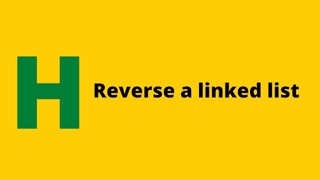 HackerRank Reverse a linked list problem solution