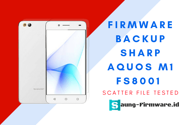 Firmware Backup SHARP Aquos M1 FS8001 Scatter File Tested