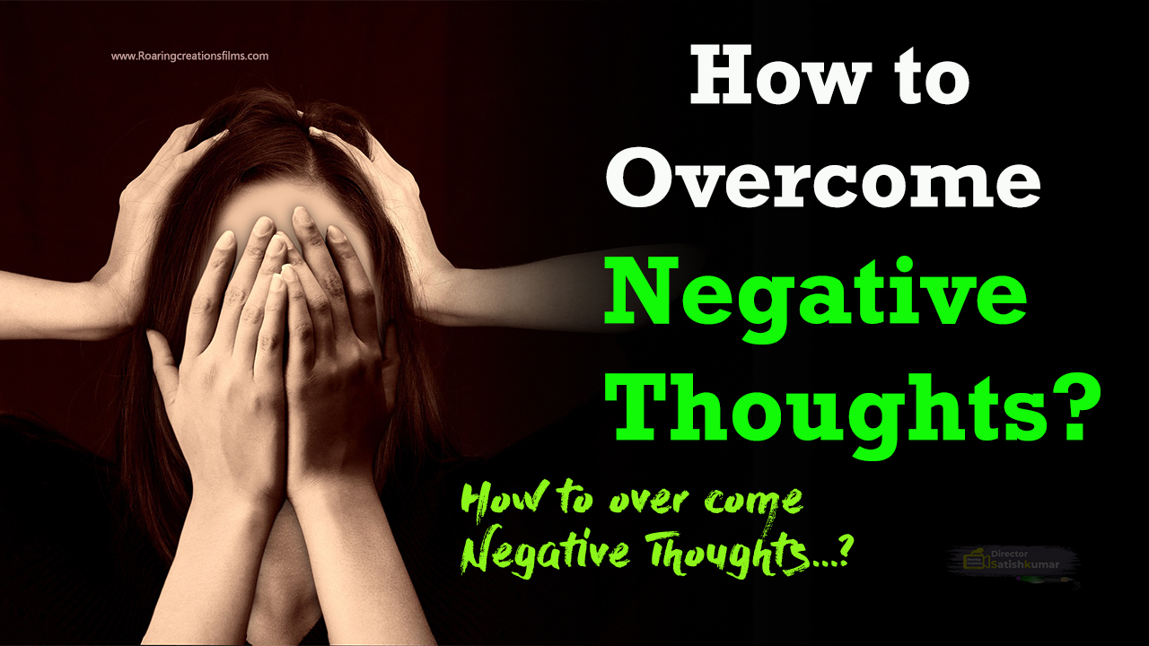 How to Overcome Negative Thoughts - Life Changing Article in English
