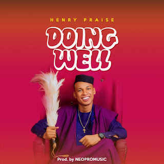 Download Henry Praise – Doing Well