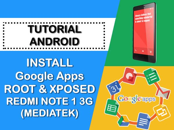 INSTALL GAPPS, ROOT & XPOSED REDMI NOTE 1 3G