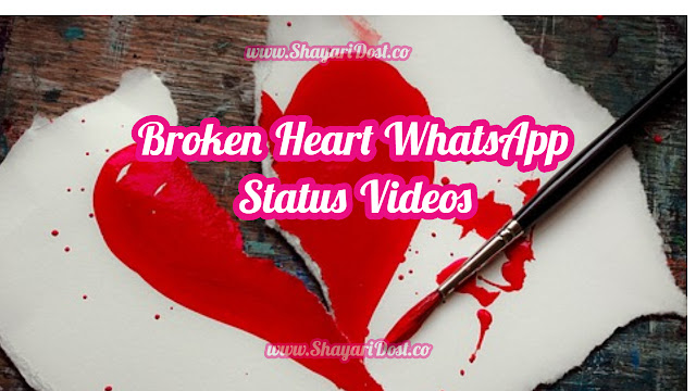 Broken Heart Whatsapp Status Videos Download