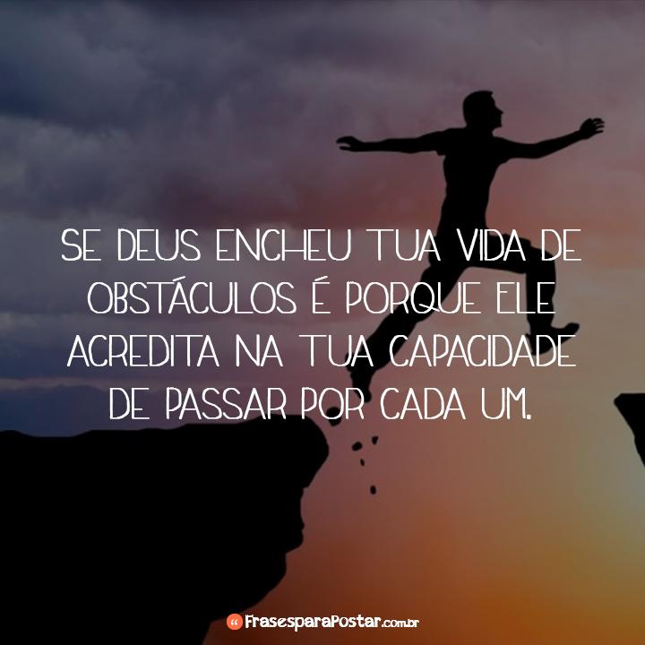 Se Deus encheu tua vida de obstáculos