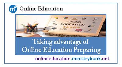 Taking advantage of Online Education Preparing