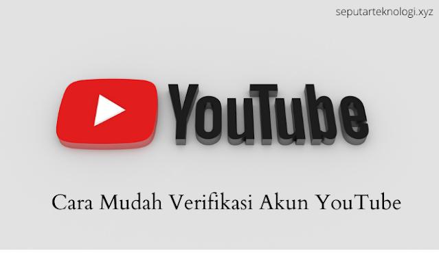 Cara Mudah Verifikasi Akun YouTube