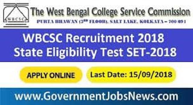 West Bengal College Service Commission - WBCSC Recruitment 2018 - State Eligibility Test SET 2018